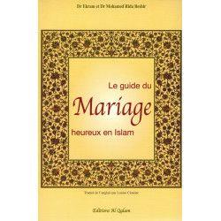 Le guide du Mariage heureux en Islam - Dr Ekram & Dr Mohamed Rida Beshir - Al Qalam