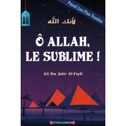 Ô Allah, Le Sublime - Ali...