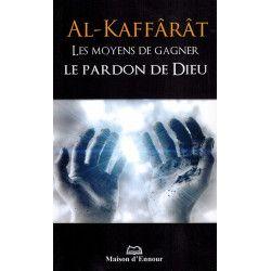 Al-Kaffârât - Les Moyens de gagner le Pardon de Dieu - Corentin Pabiot - Maison d'Ennour