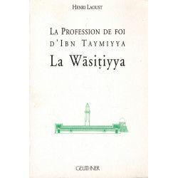La Wâsitiyya - La Profession de Foi d'Ibn Taymiyya - Henri Laoust