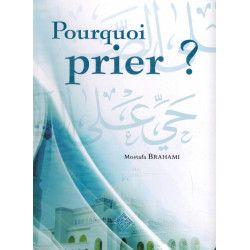 Pourquoi prier ? - Mostafa Brahami - Edition Tawhid