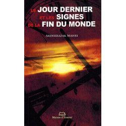 Le Jour Dernier et les Signes de la Fin du Monde  - Abderrazak Mahri - Maison d'Ennour