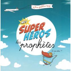 Mes Supers Héros les Prophètes - Le Petit Hijaberon Rouge