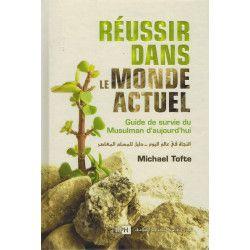 Réussir dans le Monde Actuel - Guide de survie du Musulman d'aujourd'hui - Michael Tofte - IIPH