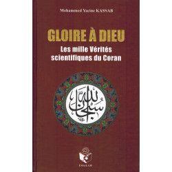 Gloire à Dieu - Les mille vérités scientifiques du Coran - Mohammed Yacine KASSAB - ESSALAM