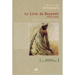 Le Livre du Repentir (Kitâb At-Tawba) - Abou Hamid Al-Ghazalî