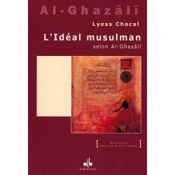 L'Idéal Musulman selon Al-Ghazâlî - Lyess Chacal