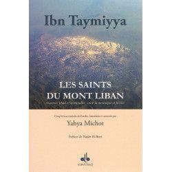 Les Saints du Mont Liban - Absence, Jihâd et spiritualité, entre la montagne et la cité - Ibn Taymiyya
