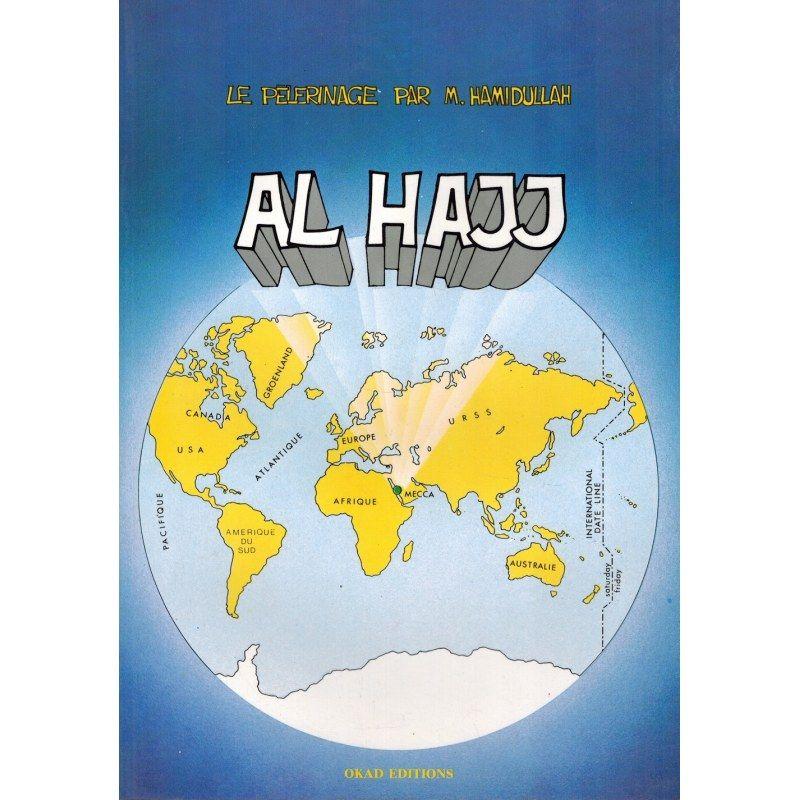 Al Hajj, Le Pèlerinage - Muhammad Hamidullah - OKAD Editions
