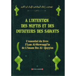 À l'Intention des Muftis et des Imitateurs des Savants - Imâm Ibn Al-Qayyim Al-Jawziyya - Edition ALMADINA