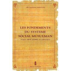 Les Fondements du Système Social Musulman d'après Abou Hamîd Al Ghazâl - Dr. Hassan Amdouni