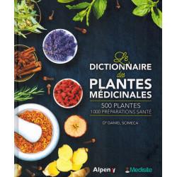Le Dictionnaire des Plantes Médicinales - 500 Plantes / 1000 Préparations Santé - Dr. Daniel Scimeca