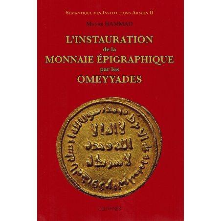 L'Instauration de la Monnaie Épigraphique par les Omeyyades - Manar Hammad - Geuthner