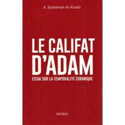 Le Califat d'Adam - Essai sur la temporalité Coranique - A. Soleiman Al-Kaabi - NAWA