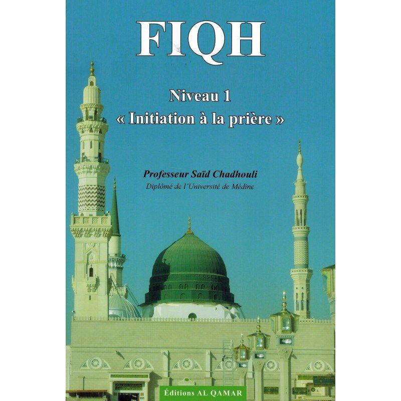 Fiqh (Niveau 1) - Initiation à la Prière - Al Qamar