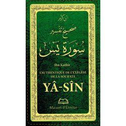 L'Authentique de l'Exégèse de Yâ-Sîn - Ibn Kathîr - Maison d'Ennour