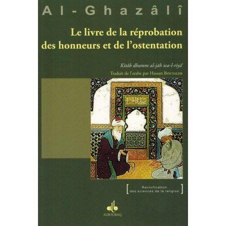 Le Livre de la réprobation des honneurs et de l'ostentation - Al-Ghazâlî