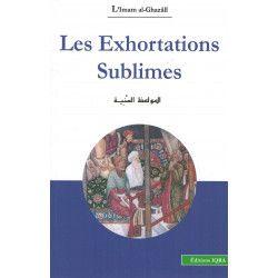 Les Exhortations Sublimes - L'Imam Al-Ghazâlî - Editions IQRA