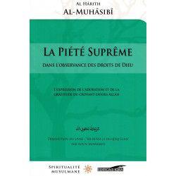 La Piété Suprême - Dans l'observance dans les droits de Dieu - Al-Hârith Al-Muhâsibî - Spiritualité Musulmane