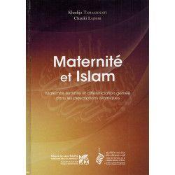 Maternité et Islam - Maternité, féminité et différenciation genrée dans les prescriptions islamiques - Tawhid
