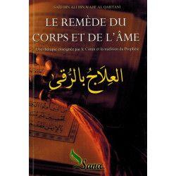 Le remède du Corps et de l'Âme - Saïd Ibn Ali Ibn Wahf Al-Qahtanî - Sana
