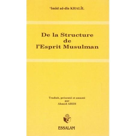 De la Structure de l'Esprit Musulman - 'Imâd Ad-Dîn Khalîl - ESSALAM
