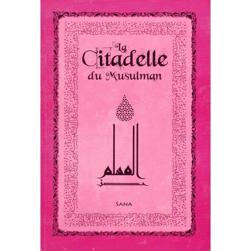La Citadelle du Musulman (Hisnu Al-Muslim) - Rose - Arabe, français & Phonétique - Sana