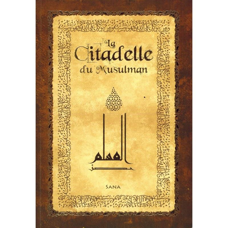 La Citadelle du Musulman (Hisnu Al-Muslim) - Marron - Arabe, français & Phonétique - Sana