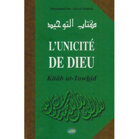 L'Unicité de Dieu (Kitâb At-Tawhîd) - Muhammad Ibn 'Abd Al-Wahhab - Al-Qalam