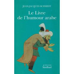 Le Livre de l'Humour Arabe - Jean-Jacques Schmidt - Actes SUD Sindbad