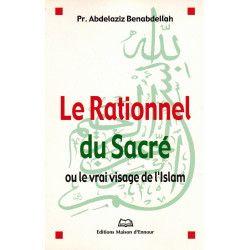La Rationnel du Sacré ou le vrai visage de l'Islam - Abdelaziz Benabdellah - Maison d'Ennour