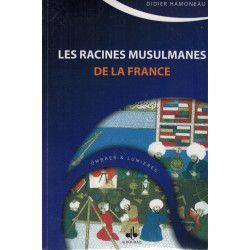 Les Racines Musulmanes de la France - Didier Hamoneau