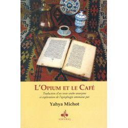 L'Opium et le Café - Yahya Michot
