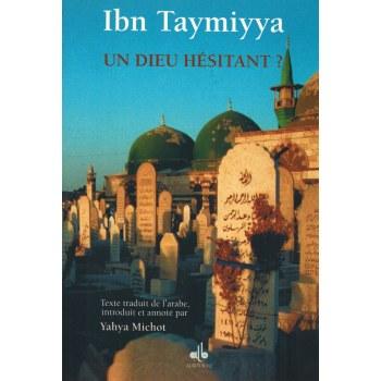 Un Dieu Hésitant ? - Ibn Taymiyya