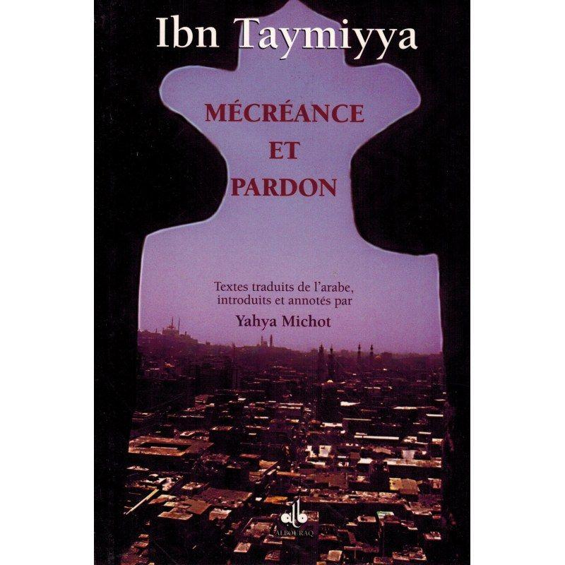 Mécréance et Pardon - Ibn Taymiyya
