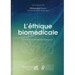 L'Éthique biomédicale - Principes et perspectives islamiques - Mohammed Ghaly - CILE - Tawhid
