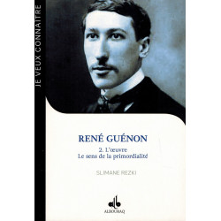 René Guénon - Tome 2 - L'oeuvre : Le sens de la primordialité  - Slimane Rezki