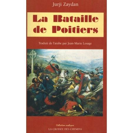 La Bataille de Poitiers - Jurji Zaydan - La Croisée des Chemins