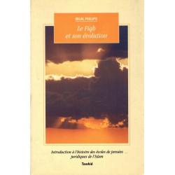 Le Fiqh et son évolution - Introduction à l'histoire des écoles de pensées juridiques de l'Islam - Bilal Philips - Tawhid