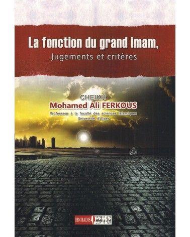 La fonction du Grand Imam - Jugements et critères - Cheikh Ferkous - Ibn Badis