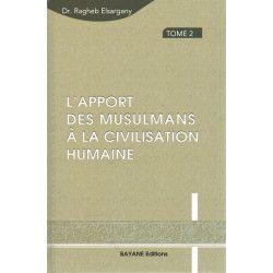 L'apport des musulmans à la civilisation humaine - Tome 2 - Bayane Editions