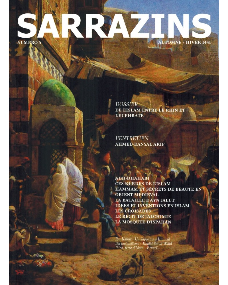 Sarrazins - Numéro 5 - Automne/Hiver 1441 - (Adh-Dhahabi, Kurdes, Croisades, Rhin et Euphrate, Bruneï, etc...)