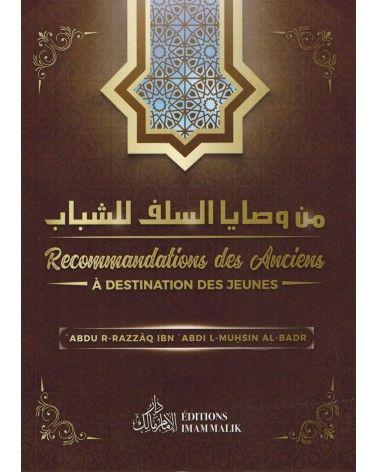 Recommandations des Anciens à Destination des jeunes - Abdur-R-Razzâq Ibn 'Abdul-Muhsin Al-Badr - Editions Imam Malik