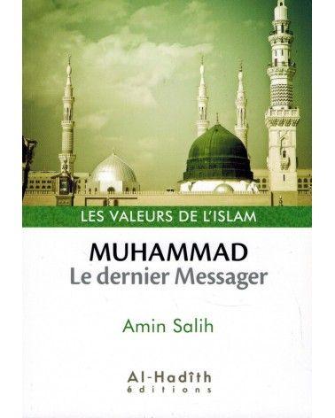 Muhammad : Le dernier Messager - Valeurs de l'Islam - Amin Salih - Al-Hadîth