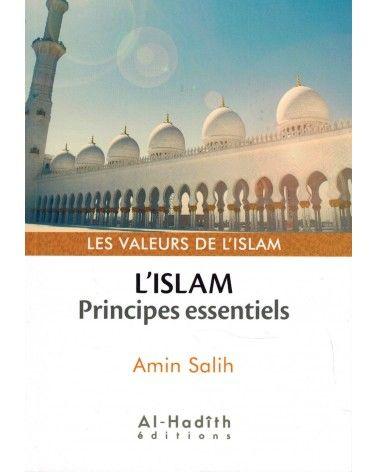 L'ISLAM : Principes essentiels - Valeurs de l'Islam - Amin Salih - Al-Hadîth