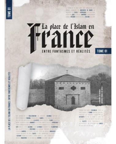 La place de l'Islam en France - Tome 1 - Entre Fantasmes et Réalités - Thomas Sibille