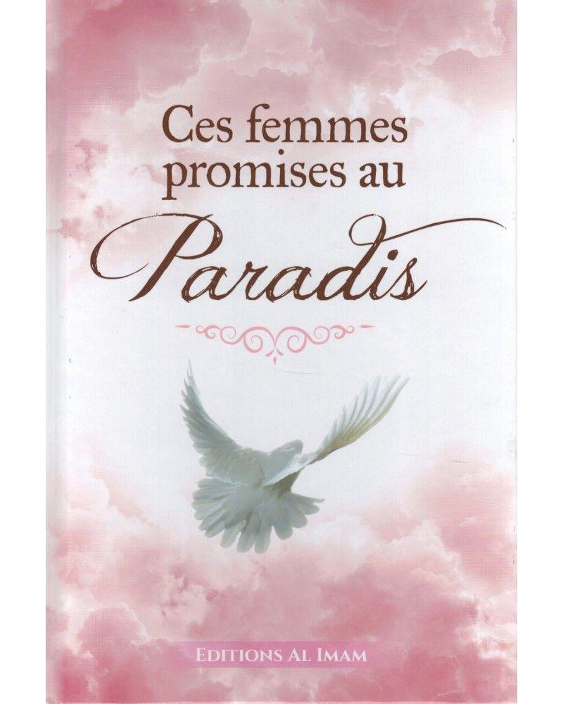 Ces Femmes promises au Paradis - Ahmad Khalil Jam'ah - Editions Al Imam