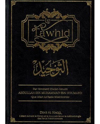 Le Tawhîd - Abdullah Ibn Muhammad Ibn Houmayd - Dine Al Haqq