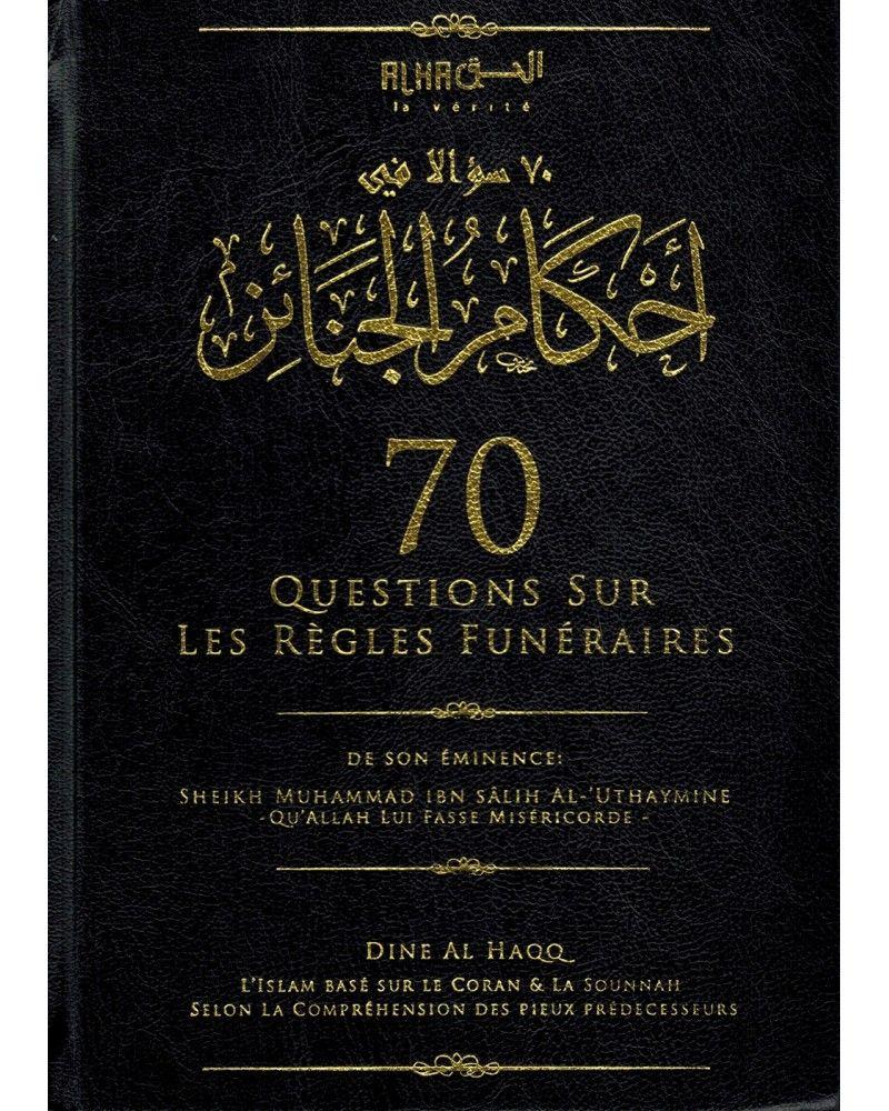 70 Questions sur les Règles Funéraires - Shaykh Ibn Al-Uthaymine - Dine Al Haqq