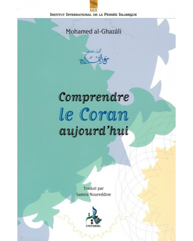 Comprendre le Coran aujourd'hui - Mohamed Al-GHazali - Universel